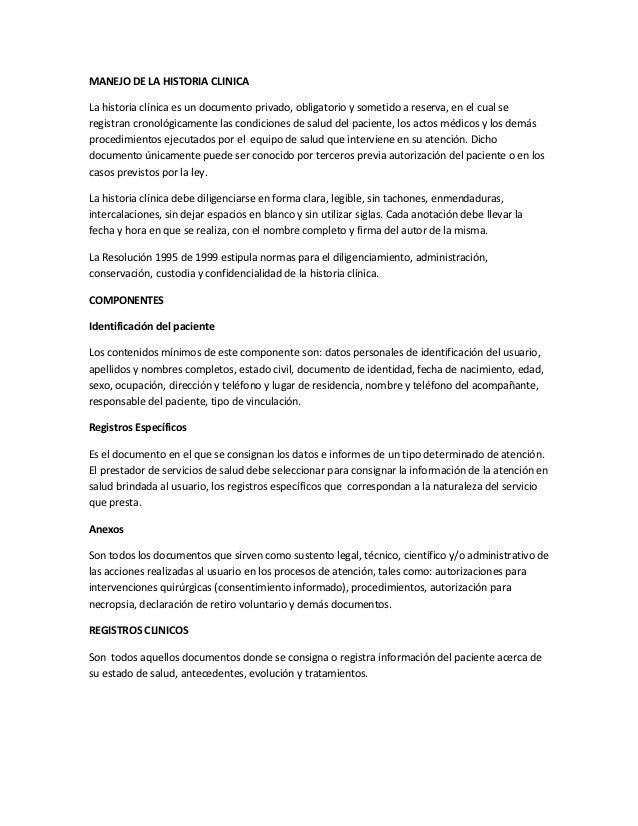 MANEJO DE LA HISTORIA CLINICALa historia clínica es un documento privado, obligatorio y sometido a reserva, en el cual ser...
