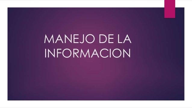 MANEJO DE LA INFORMACION