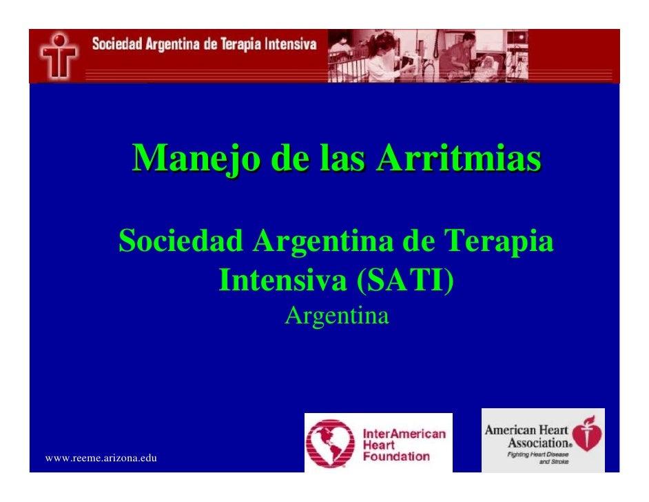 Manejo de las Arritmias               Sociedad Argentina de Terapia                     Intensiva (SATI)                  ...