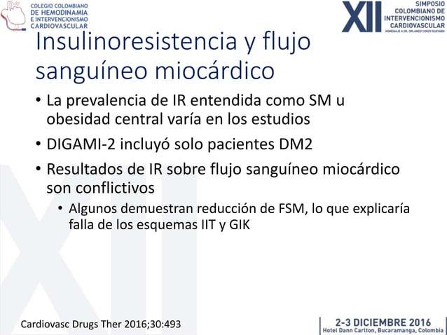 Efectos sobre miocardio isquémico • Insulina puede mejorar el FSM pero solo en zonas adyacentes a la infartada • Estudios ...