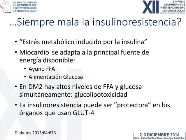 • Aún en sujetos normales la hiperglucemia hiperinsulinémica induce depósito de grasa en cardiomiocitos • Entrada de gluco...
