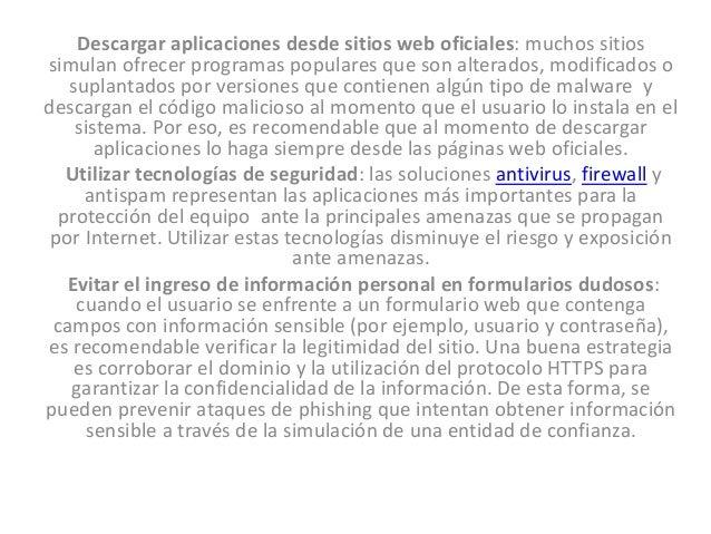 Descargar aplicaciones desde sitios web oficiales: muchos sitios simulan ofrecer programas populares que son alterados, mo...