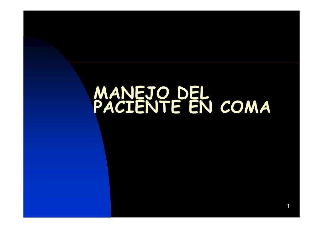 MANEJO DEL PACIENTE EN COMA                        1