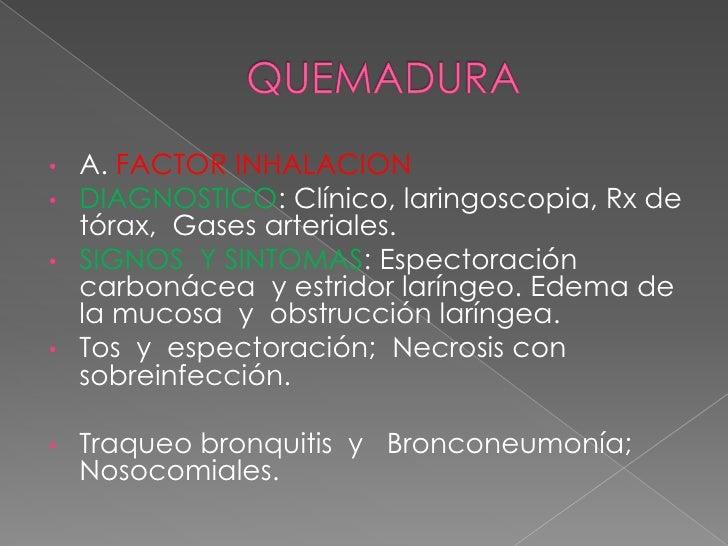 QUEMADURA<br /><ul><li>A. FACTOR INHALACION
