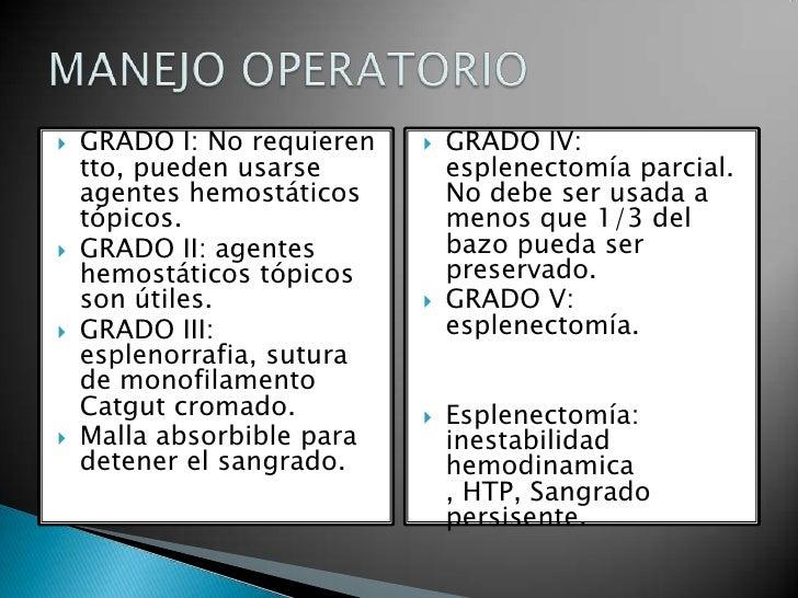 GRADO I: No requieren tto, pueden usarse agentes hemostáticos tópicos.<br />GRADO II: agentes hemostáticos tópicos son úti...