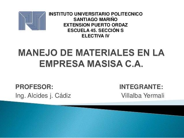 INSTITUTO UNIVERSITARIO POLITECNICO  SANTIAGO MARIÑO  EXTENSION PUERTO ORDAZ  ESCUELA 45. SECCIÓN S  ELECTIVA IV  PROFESOR...