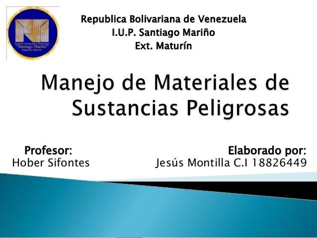 Republica Bolivariana de Venezuela                 I.U.P. Santiago Mariño                       Ext. Maturín  Profesor:   ...