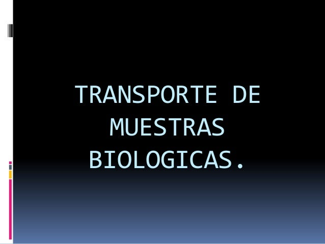 TRANSPORTE DE MUESTRAS BIOLOGICAS.