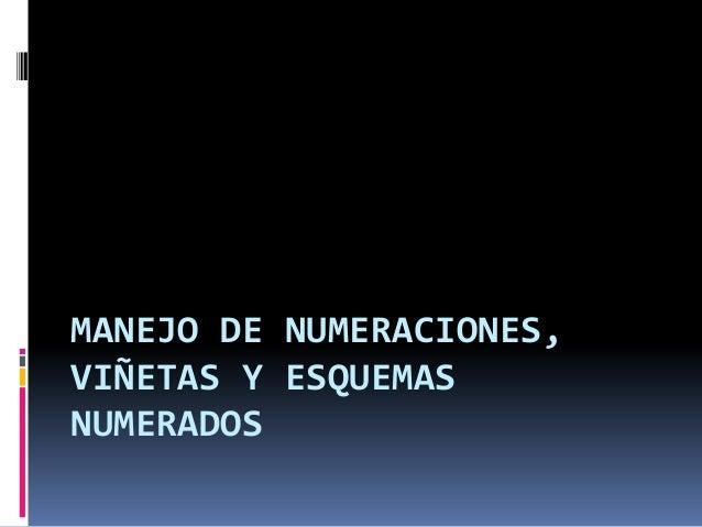 MANEJO DE NUMERACIONES, VIÑETAS Y ESQUEMAS NUMERADOS