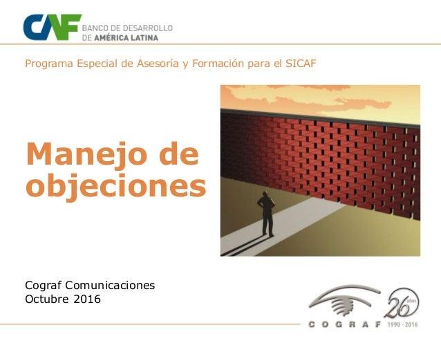"""Programa Especial para SICAF: """"La atención al cliente como arte supremo"""" – Octubre 2016 1 Programa Especial de Asesoría y ..."""