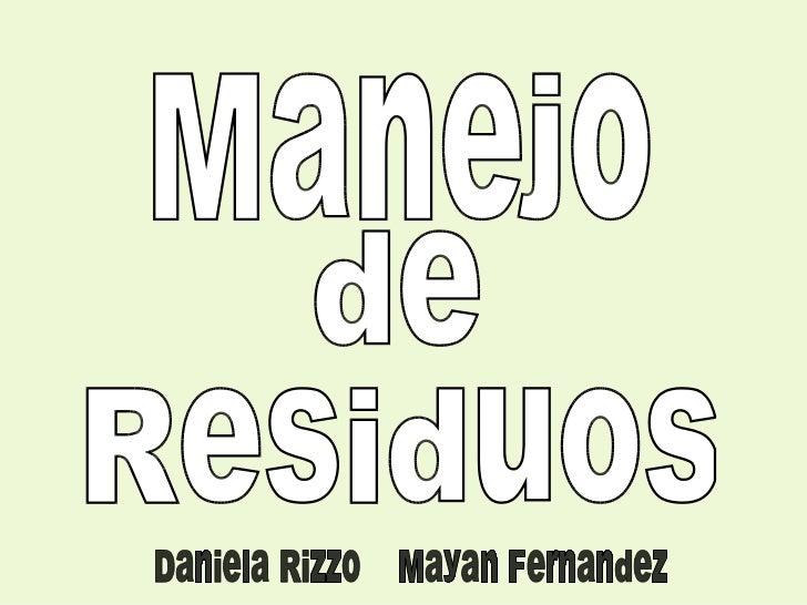 Manejo de Residuos Daniela Rizzo  Mayan Fernandez
