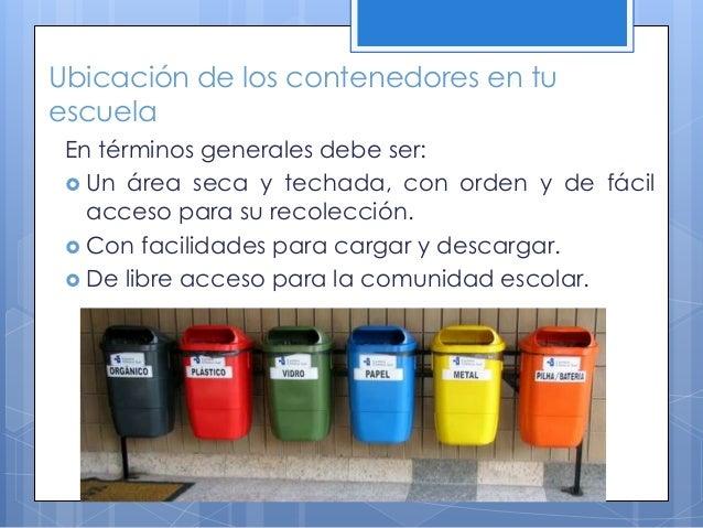  Es importante que desde un principio el personal encargado del manejo de los contenedores lleve un control de los residu...