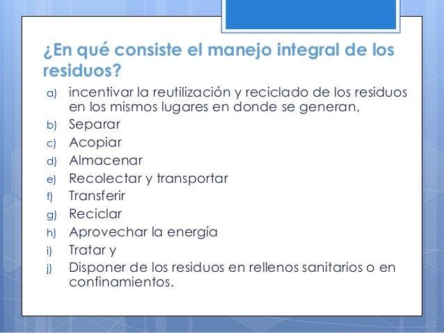 ¿Separar o no mezclar los residuos? Las razones por las cuales no se deben mezclar dichos residuos incluyen, entre otras, ...