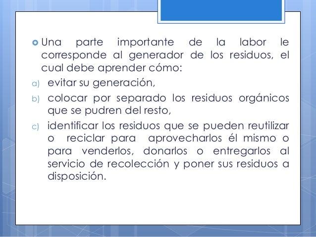 ¿Qué le corresponde hacer al Sector Educativo?  Es necesario establecer planes para evitar su generación, para reutilizar...