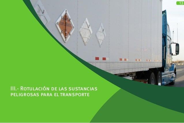 III.- Rotulación de las sustancias peligrosas para el transporte 13