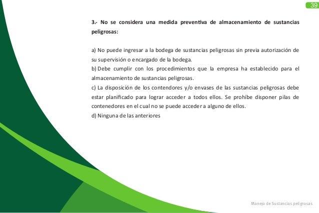3.- No se considera una medida preventiva de almacenamiento de sustancias peligrosas: a) No puede ingresar a la bodega de ...