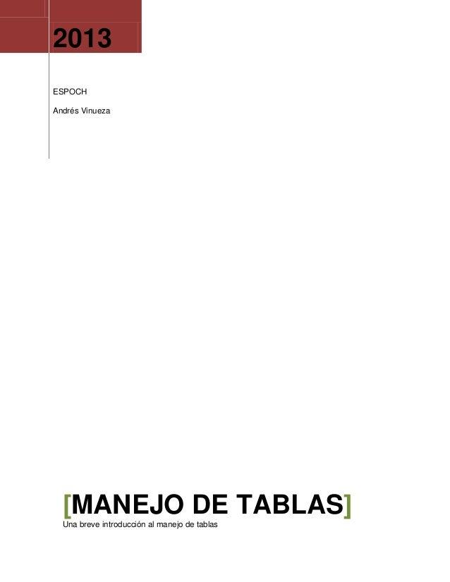 2013 ESPOCH Andrés Vinueza  [MANEJO DE TABLAS] Una breve introducción al manejo de tablas