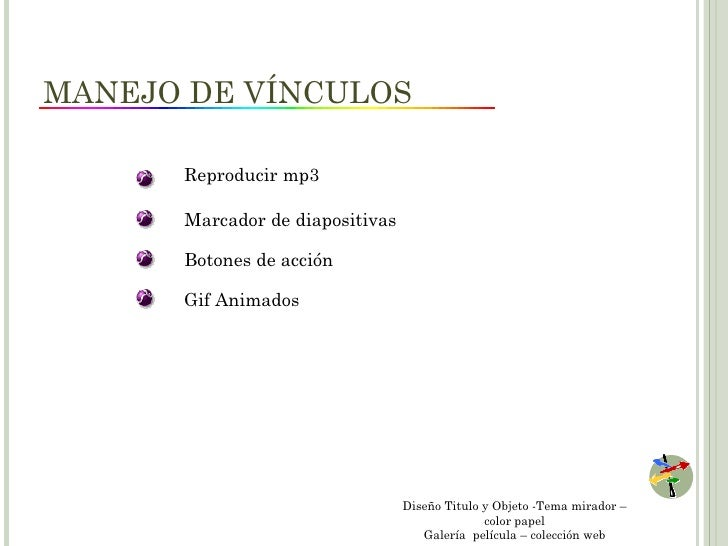MANEJO DE VÍNCULOS      Reproducir mp3      Marcador de diapositivas      Botones de acción      Gif Animados             ...