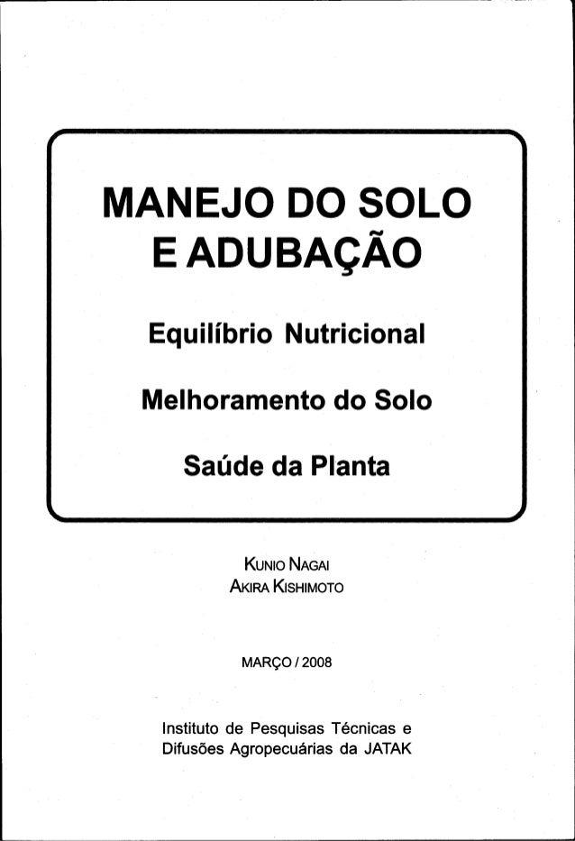 - - - - - - - - - - - - - - - - - - - - - - -~ MANEJO DO SOLO E ADUBAÇÃO Equilíbrio Nutricional Melhoramento do Solo Saúde...
