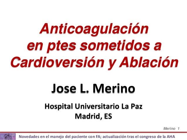 Merino 1 Novedades en el manejo del paciente con FA; actualización tras el congreso de la AHA Anticoagulación en ptes some...