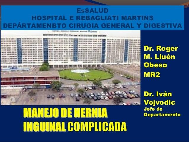 Dr. Roger  M. Lluén  Obeso  MR2  Dr. Iván  Vojvodic  Jefe de  Departamento  EsSALUD  HOSPITAL E REBAGLIATI MARTINS  DEPÁRT...