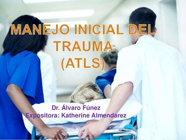 Dr. Álvaro Fúnez Expositora: Katherine Almendarez