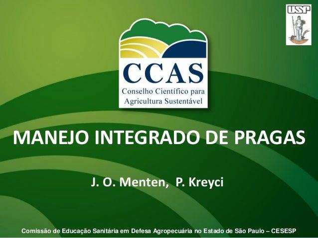 J. O. Menten, P. KreyciMANEJO INTEGRADO DE PRAGASComissão de Educação Sanitária em Defesa Agropecuária no Estado de São Pa...