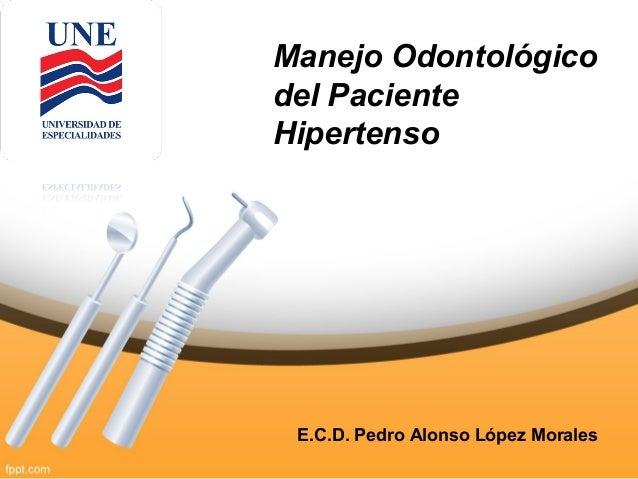 Manejo odontologico del paciente hipertenso
