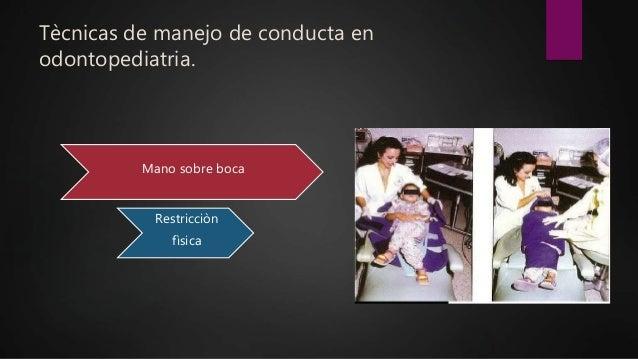 Tècnicas de manejo de conducta en odontopediatria. Mano sobre boca Restricciòn fìsica