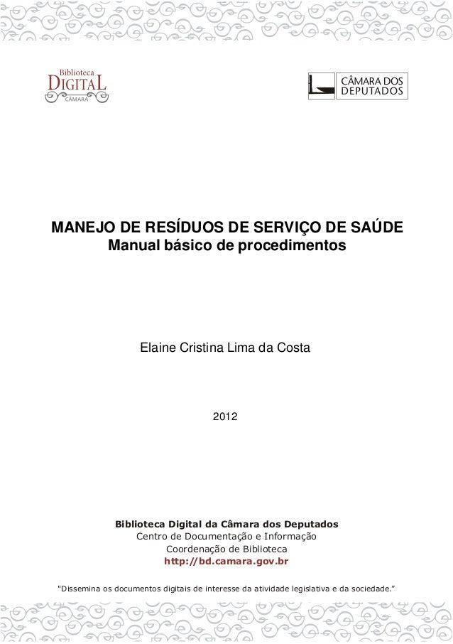 MANEJO DE RESÍDUOS DE SERVIÇO DE SAÚDE Manual básico de procedimentos  Elaine Cristina Lima da Costa  2012