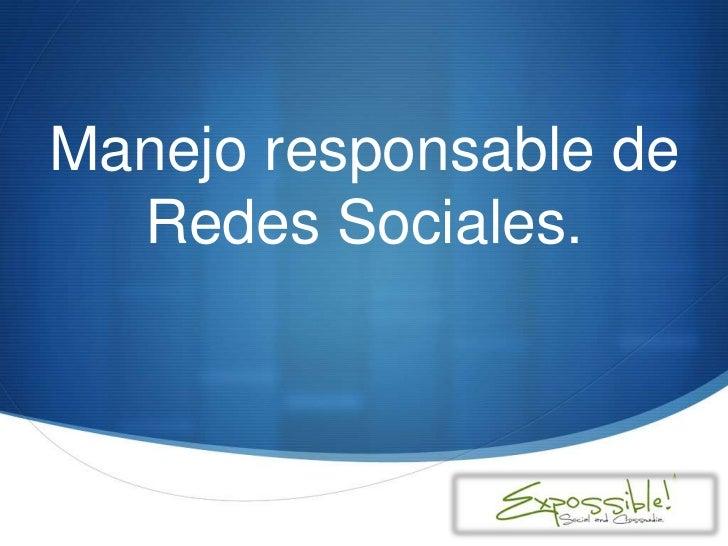 Manejo responsable de  Redes Sociales.                    S