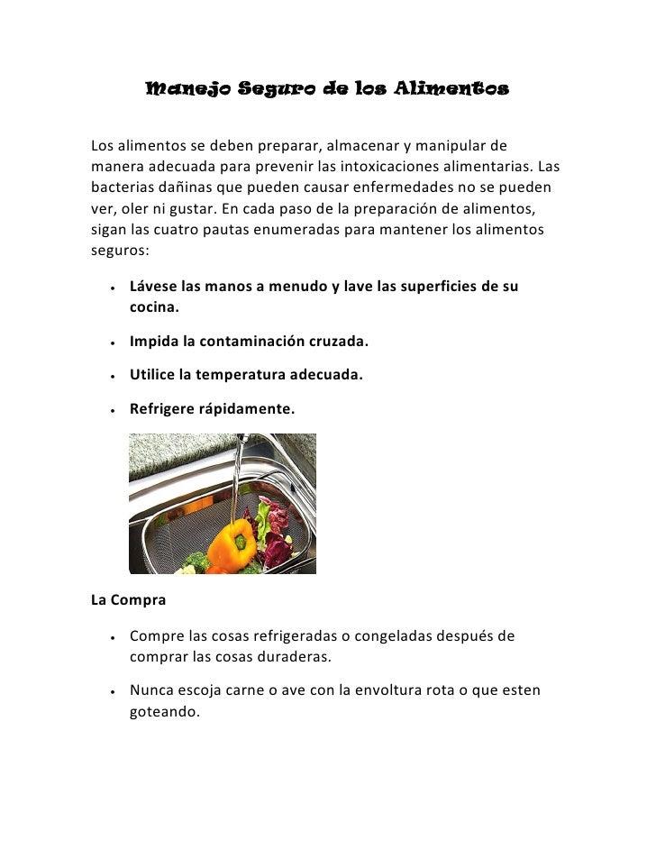 Manejo Seguro de los AlimentosLos alimentos se deben preparar, almacenar y manipular demanera adecuada para prevenir las i...
