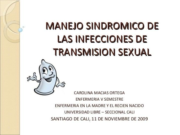 MANEJO SINDROMICO DE LAS INFECCIONES DE TRANSMISION SEXUAL CAROLINA MACIAS ORTEGA ENFERMERIA V SEMESTRE ENFERMERIA EN LA M...