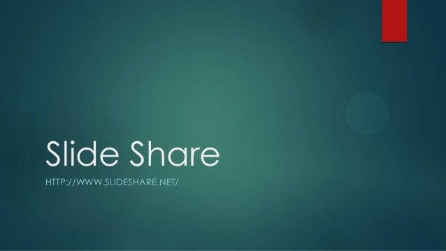 Slide Share HTTP://WWW.SLIDESHARE.NET/