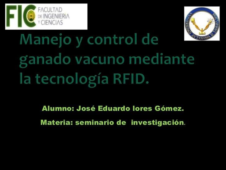 Alumno: José Eduardo lores Gómez.Materia: seminario de investigación.