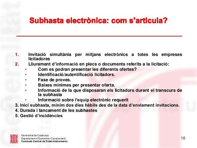 10 Generalitat de Catalunya Departament d'Economia i Coneixement Comissió Central de Subministraments 1. Invitació simultà...