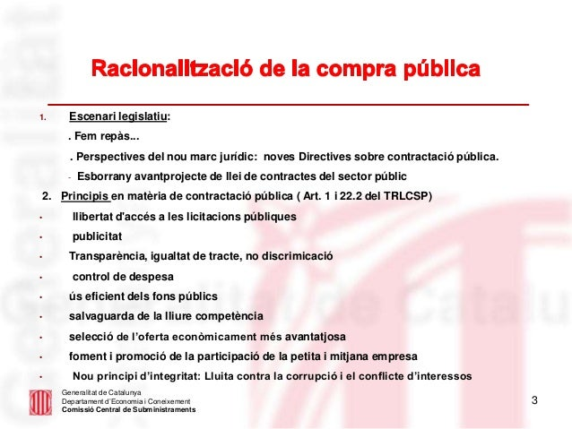 3 Generalitat de Catalunya Departament d'Economia i Coneixement Comissió Central de Subministraments 1. Escenari legislati...