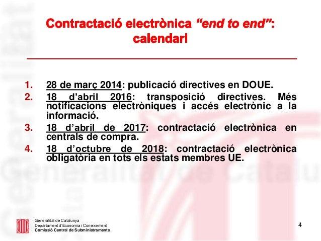 4 Generalitat de Catalunya Departament d'Economia i Coneixement Comissió Central de Subministraments 1. 28 de març 2014: p...