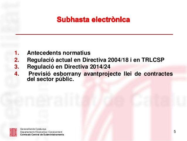 5 Generalitat de Catalunya Departament d'Economia i Coneixement Comissió Central de Subministraments 1. Antecedents normat...