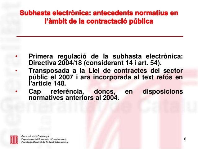 6 Generalitat de Catalunya Departament d'Economia i Coneixement Comissió Central de Subministraments • Primera regulació d...