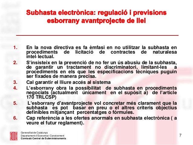 7 Generalitat de Catalunya Departament d'Economia i Coneixement Comissió Central de Subministraments 1. En la nova directi...
