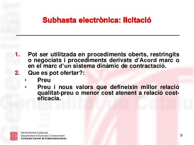 9 Generalitat de Catalunya Departament d'Economia i Coneixement Comissió Central de Subministraments 1. Pot ser utilitzada...