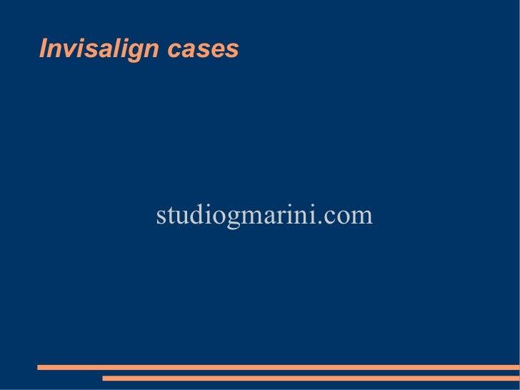 Invisalign cases         studiogmarini.com