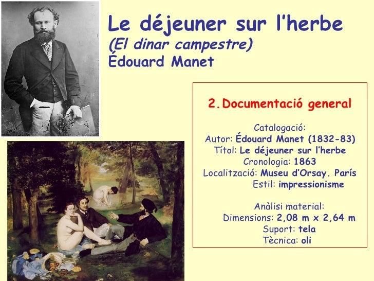 Le déjeuner sur l'herbe (El dinar campestre) Édouard Manet                2.Documentació general                          ...