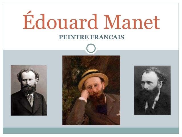 Édouard Manet   PEINTRE FRANCAIS