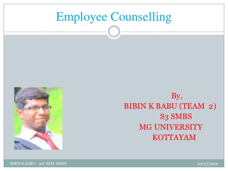 Employee Counselling                                            By,                                BIBIN K BABU (TEAM 2)  ...