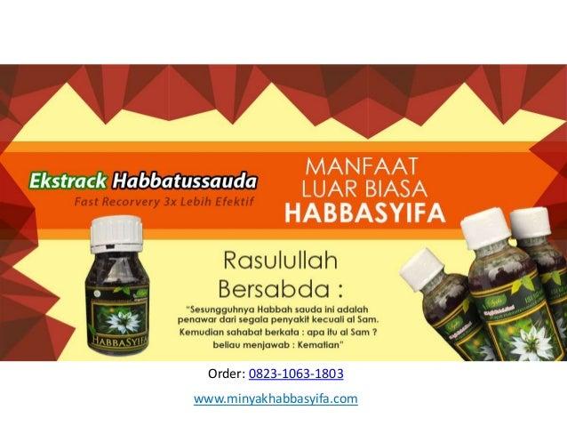 Order: 0823-1063-1803 www.minyakhabbasyifa.com