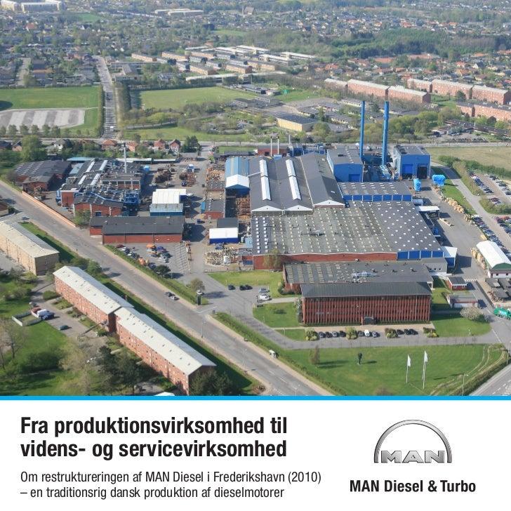 Fra produktionsvirksomhed tilvidens- og servicevirksomhedOm restruktureringen af MAN Diesel i Frederikshavn (2010)– en tra...