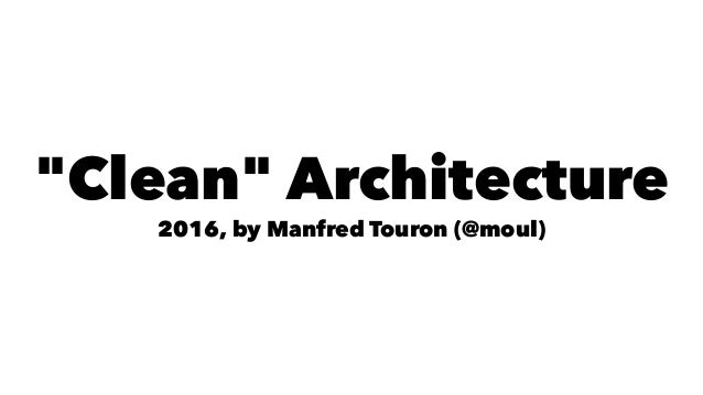 """Clean"" Architecture 2016, by Manfred Touron (@moul)"
