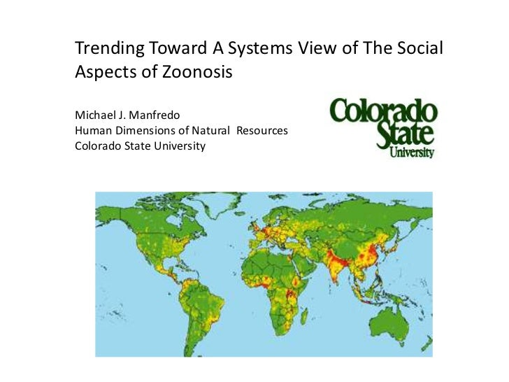 Trending Toward A Systems View of The SocialAspects of ZoonosisMichael J. ManfredoHuman Dimensions of Natural ResourcesCol...